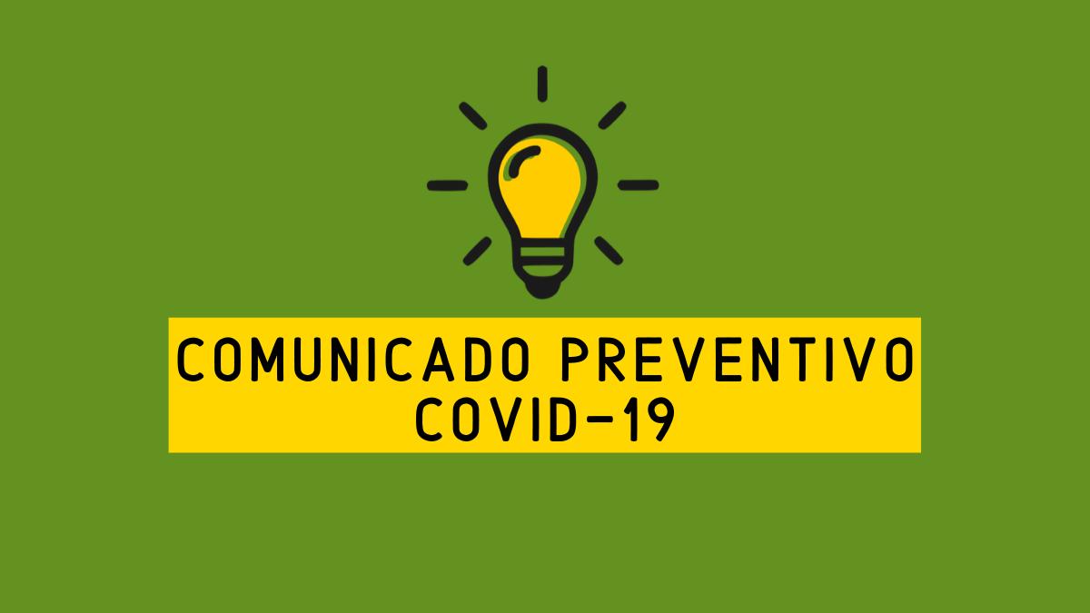 COMUNICADO INFORMATIVO Y PREVENTIVO COVID-19