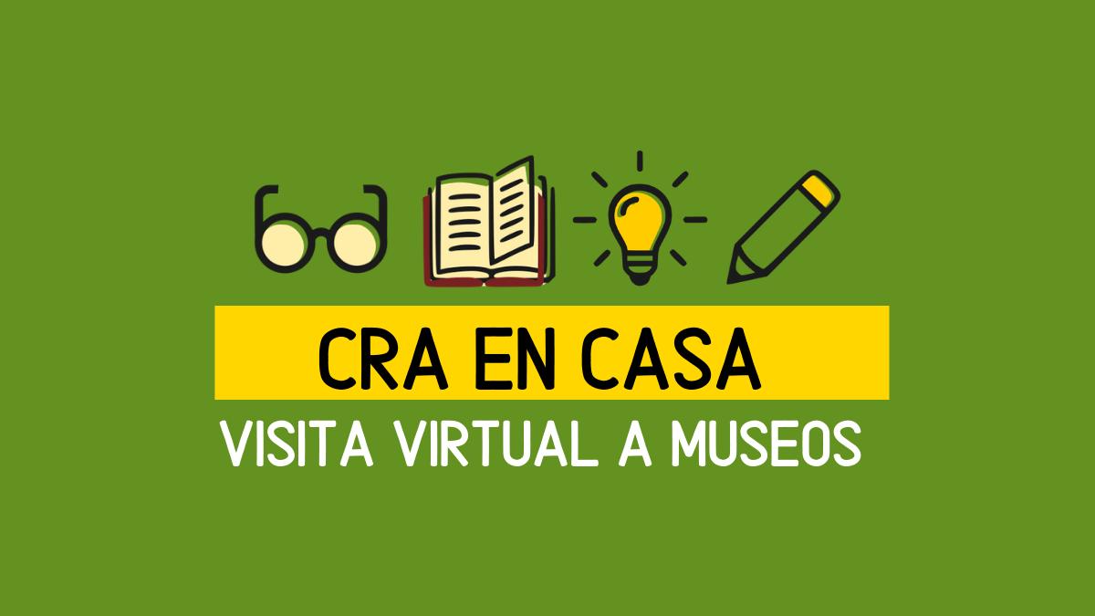 VISITA MUSEOS DESDE CASA