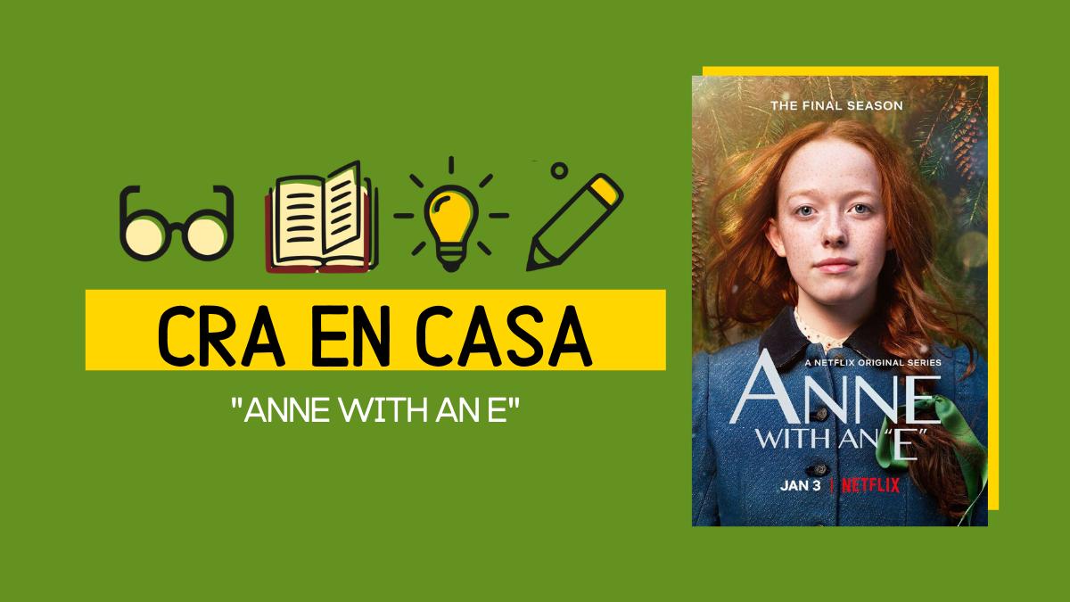 CRA MEDIA: RECOMIENDA SERIE «ANNE WITH AN E»