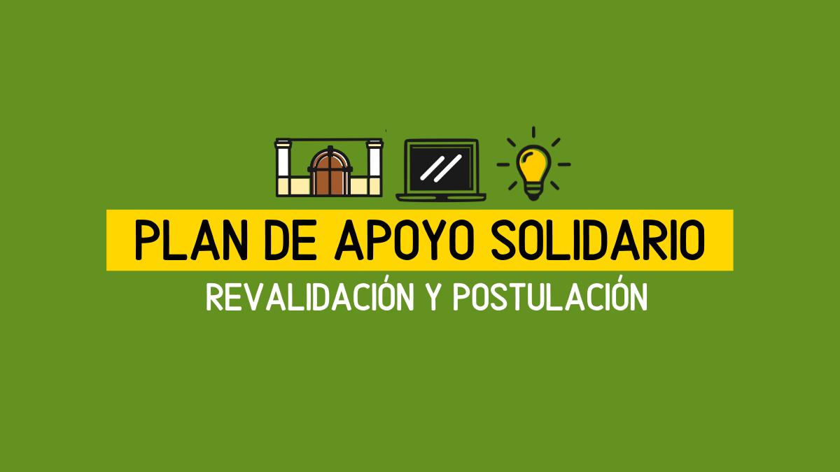 REVALIDAR Y POSTULAR PARA PLAN DE APOYO SOLIDARIO JULIO