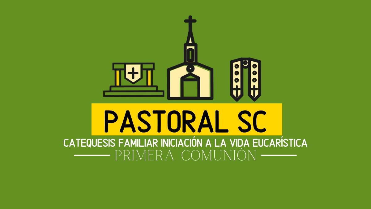 PASTORAL SC INVITA A PARTICIPAR DE CATEQUESIS FAMILIAR DE INICIO VIDA EUCARÍSTICA