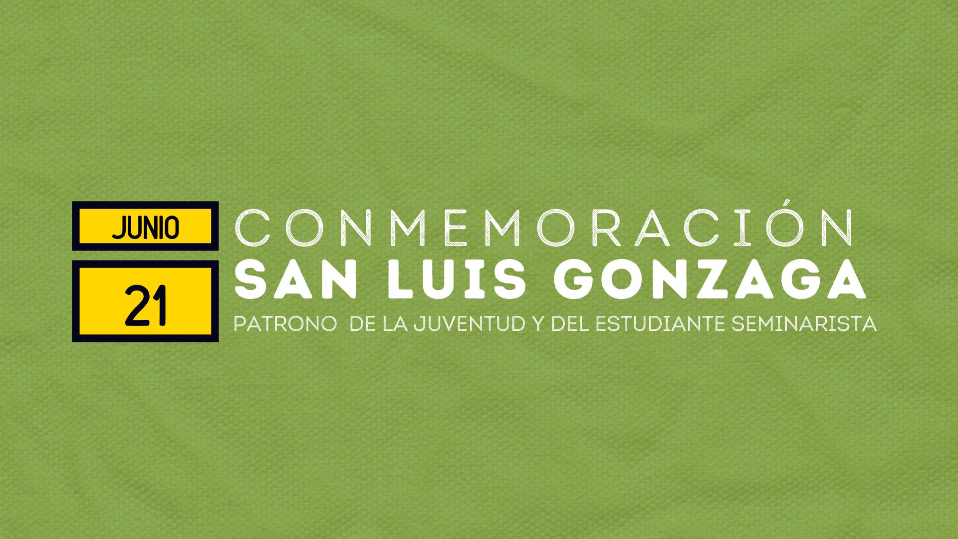 CONOCE LA VIDA Y OBRA DE SAN LUIS GONZAGA EN TRES EPISODIOS