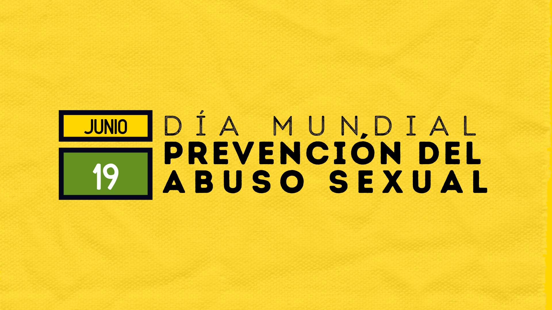 DÍA MUNDIAL PREVENCIÓN ABUSO SEXUAL