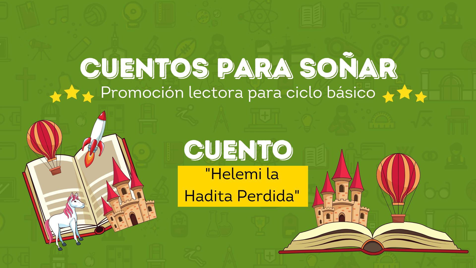 CUENTOS PARA SOÑAR – «Helemi La Hadita Perdida»
