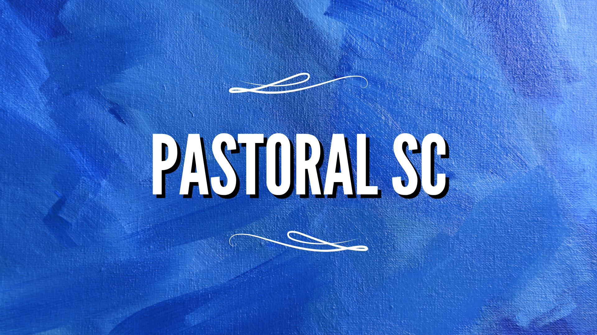 PASTORAL SC INFORMA FECHAS IMPORTANTES