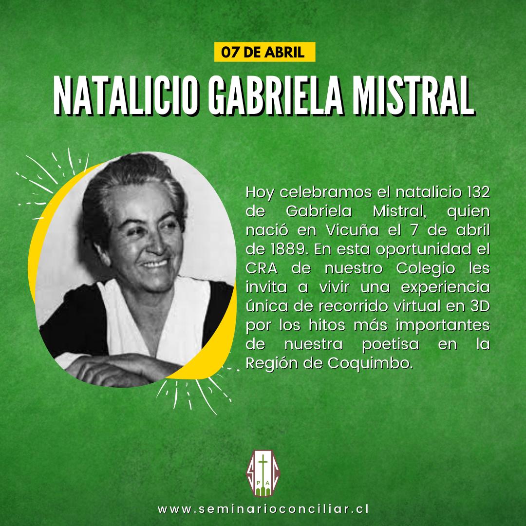 CELEBREMOS EL NATALICIO DE GABRIELA MISTRAL CON VISITAS 3D A LUGARES HISTÓRICOS DE LA REGIÓN