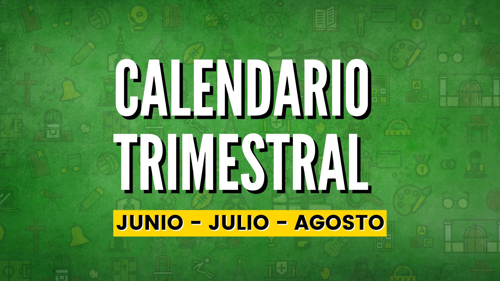 CALENDARIO TRIMESTRAL JUN-JUL-AGO
