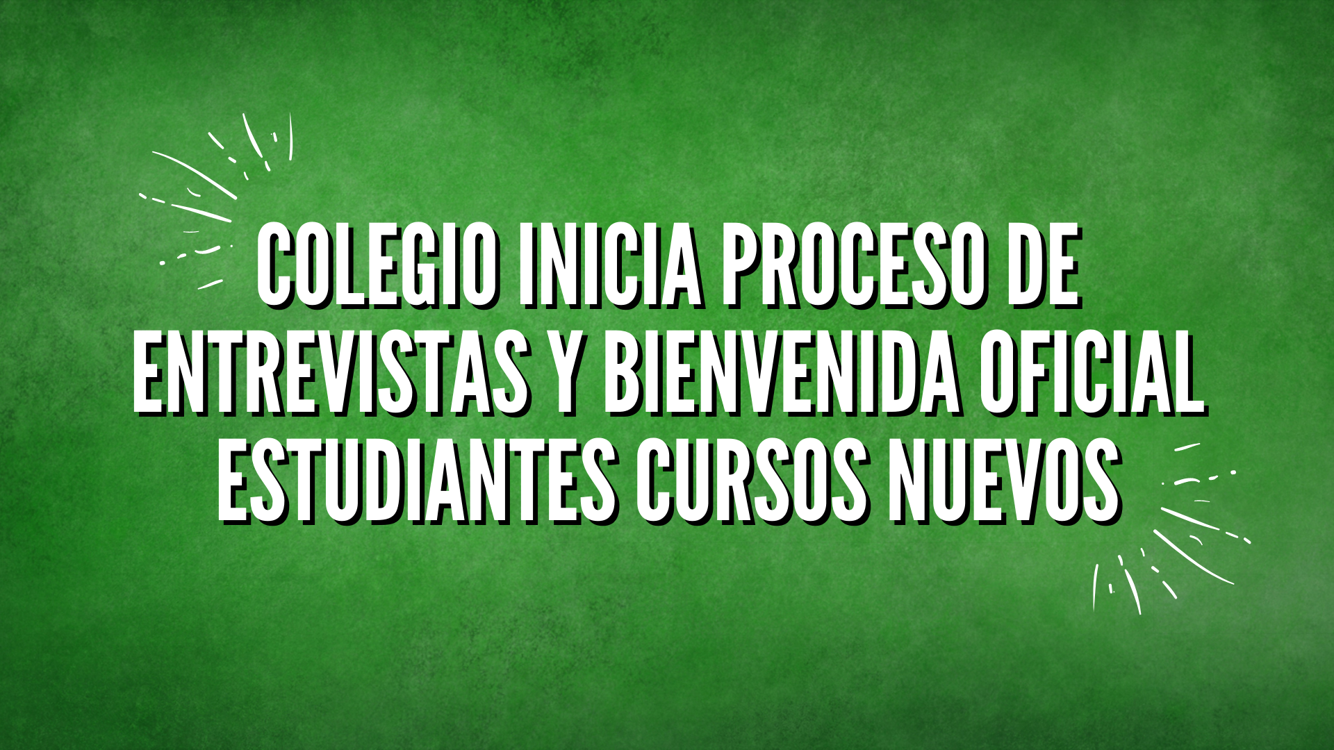 COLEGIO INICIA PROCESO DE ENTREVISTAS Y BIENVENIDA OFICIAL ESTUDIANTES CURSOS NUEVOS