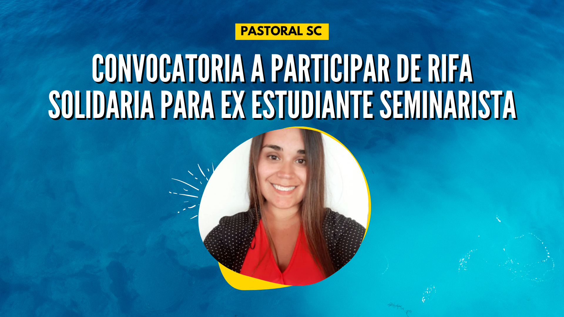 CONVOCATORIA A PARTICIPAR DE RIFA SOLIDARIA PARA EX ESTUDIANTE SEMINARISTA